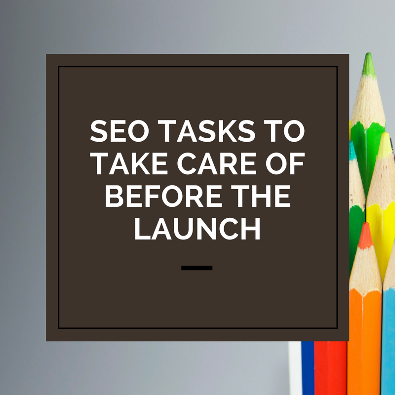 12 SEO Tasks to Take Care of Before Launching a Website